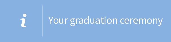 Attend your graduation ceremony